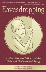 Eavesdropping As Real Women Talk About the Gifts and Challenges of Aging